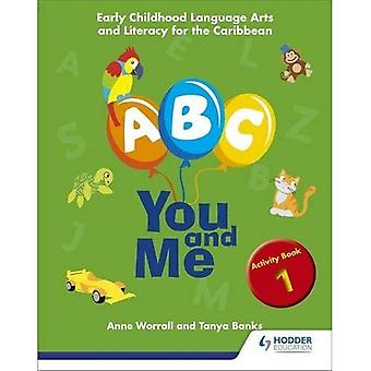 A, B, C, You and Me: Early Childhood Literacy for the Caribbean, Activity Book 1