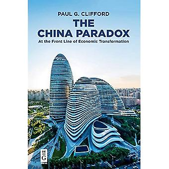 The China Paradox: At the�Front Line of Economic�Transformation