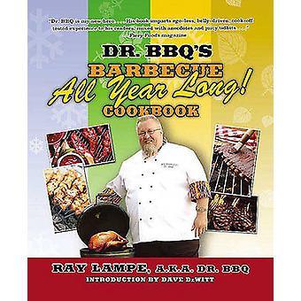 Dr. BBQs Grilli ympäri vuoden keittokirja Lampe & Ray