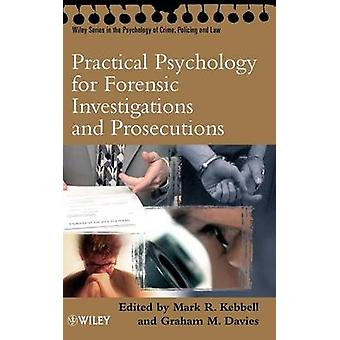 Practical Psychology for Forensic by Kebbell