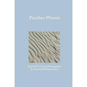 Feather Prisms by Krishnaswamy & Anasuya