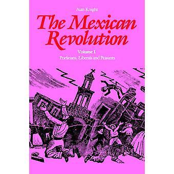 Den mexikanska revolutionen Porfirians liberaler och bönderna av Knight & Alan