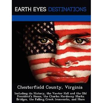 Chesterfield County Virginia Including its History the Vawter Hall and the Old Presidents House the Charles Hardaway Marks Bridges the Falling Creek Ironworks and More by Sharmen & Fran