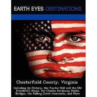 Chesterfield County Virginia einschließlich ihrer gesamten Historie Vawter Hall und die alten Präsidenten Haus Charles Hardaway Marken Brücken Falling Creek Eisenwerk und vieles mehr von Sharmen & Fran