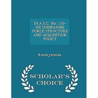 STRUCTURE des forces sous-marines H.A.S.C. no 11030 et ACQUISITION politique érudits Edition Choice par United States Congress House of représen