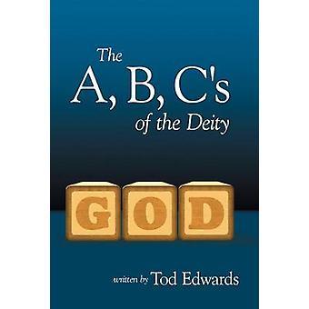 The A B Cs of the Deity by Edwards & Tod
