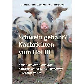 Schwein gehabt Nachrichten vom Hof III by Hartkemeyer & Tobias
