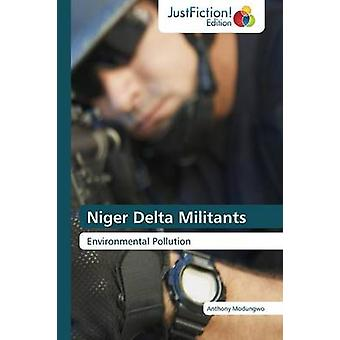 Niger Delta Militants by Modungwo Anthony