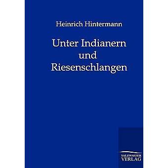 Unter Indianern und Riesenschlangen af Hintermann & Heinrich