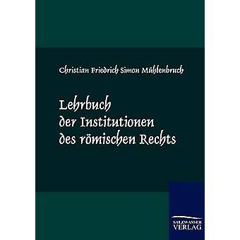 Lehrbuch der Institutionen des Rmischen Rechts von Mhlenbruch & Christian Friedrich Simon