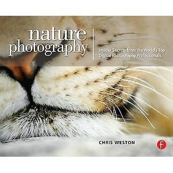 Fotografia przyrodnicza - Insider Secrets z światy najlepszych zdjęć cyfrowych