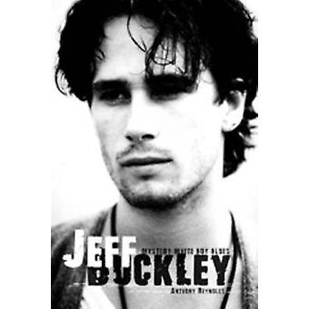 Jeff Buckley - Mystery White Boy Blues by Anthony Reynolds - 978085965