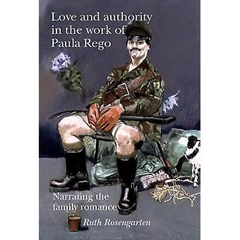 Love and Authority in the Work of Paula Rego - Narrating the Family Ro
