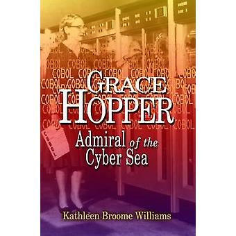Grace Hopper - Admiral of the Cyber Sea by Kathleen Broom Williams - 9