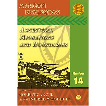 African Diasporas - Ancestors - Migrations and Boundaries by Ousseynou