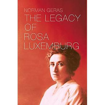 Legacy of Rosa Luxemburg by Norman Geras - 9781781688717 Book