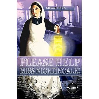 Please Help - Miss Nightingale by Stewart Ross - 9781783225651 Book