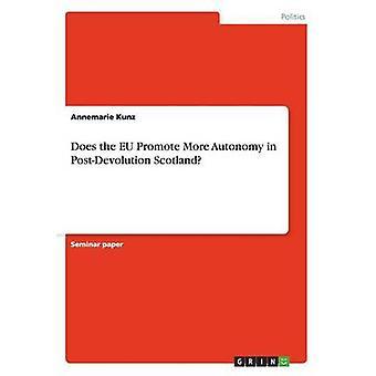 Does the Eu Promote More Autonomy in Post-Devolution Scotland? by Ann