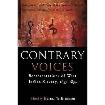 Contrary Voices - Representations of West Indian Slavery by Karina Wil
