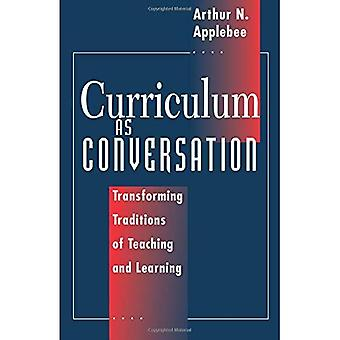Curriculum as Conversation: Transforming Traditions of Teaching and Learning