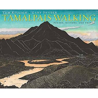 Tamalpais Walking (Paper) - Poetry - History - and Prints by Gary Snyd