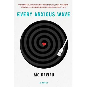 Every Anxious Wave by Mo Daviau - 9781250116345 Book