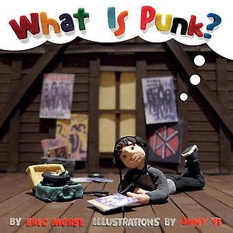 What is Punk? by Eric Morse - Anny Yi - 9781617753923 Book
