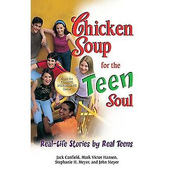 Chicken Soup for the Teen Soul - Real-Life Stories by Real Teens by Ja