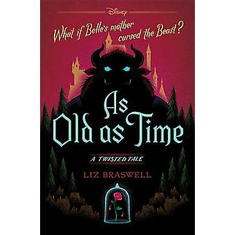 As Old as Time - A Twisted Tale by Liz Braswell - 9781484707289 Book