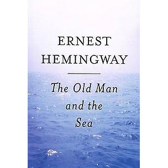 The Old Man and the Sea by Ernest Hemingway - 9780812416329 Book