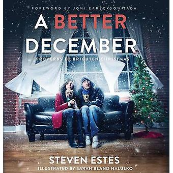 A Better December - Proverbs to Brighten Christmas by Steven Estes - S
