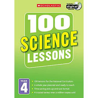 100 Science Lessons - Year 4 - Year 4 by Kendra McMahon - 9781407127682