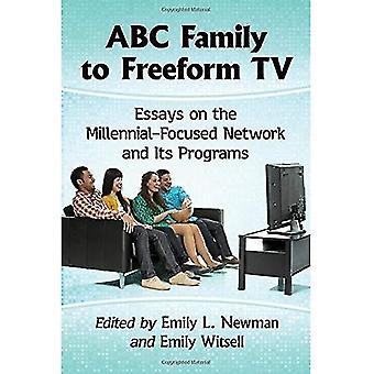 ABC Family op vrije TV: Essays on de duizendjarige-gerichte netwerk en haar programma's