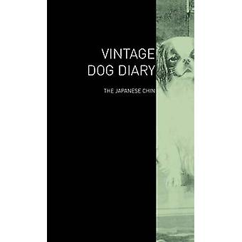 The Vintage Dog Diary  The Japanese Chin by Various