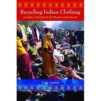 Recycling Indiase kleding - Global contexten waarde door Lucy en hergebruik