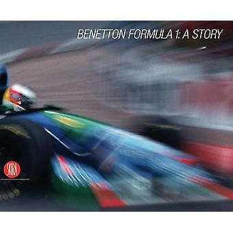 Benetton Formula 1 - A Story by Pino Allievi - Bernie Ecclestone - 978