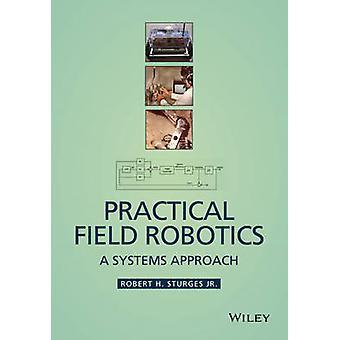 Practical Field Robotics by Robert H Sturges