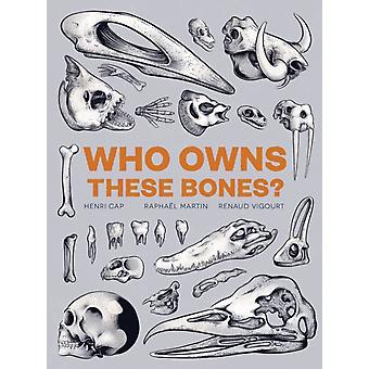 Who Owns These Bones by Henri Cap