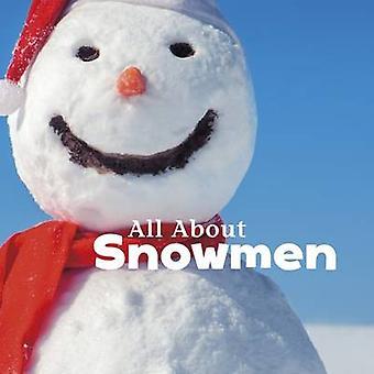 All About Snowmen by Martha Elizabeth Hillman Rustad