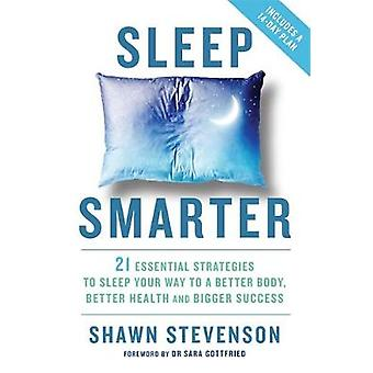 Sleep Smarter by Shawn Stevenson Smith