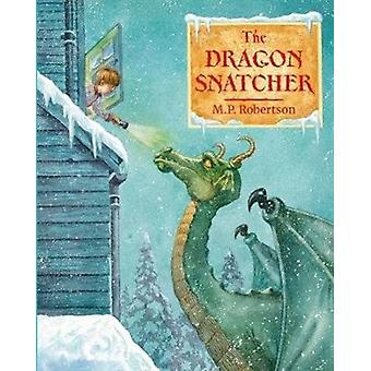 The Dragon Snatcher by Robertson & M.P.