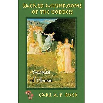 Sacred Mushrooms of the Goddess: The Secrets of Eleusis