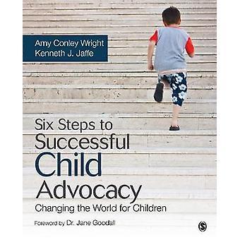Seks trinn til vellykket Child advocacy forandre verden for barn av Wright & Amy Conley