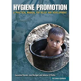 Hygiene Promotion A Practical Manual for Relief and Development by Ferron & Suzanne