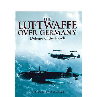 Luftwaffe nad Niemcami - obrony Rzeszy przez Donald L. Caldwell-