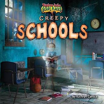 Creepy Schools by Kathryn Camisa - 9781684022724 Book