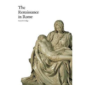 The Renaissance in Rome by Loren Partridge - 9781780670294 Book