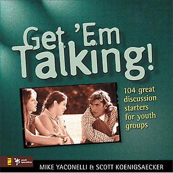 Get em Talking 104 Discussion Starters for Youth Groups by Koenigsaecker & Scott