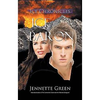 Ice Baron Ice Chronicles by Green & Jennette