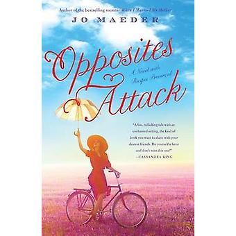 Opposites Attack A Novel With Recipes  Provencal by Maeder & Jo